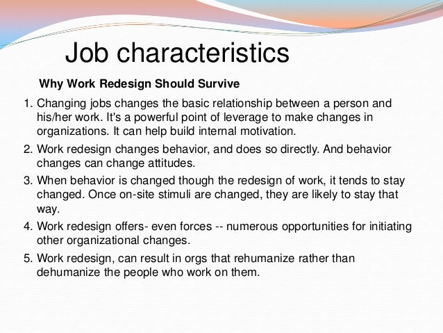 hack man and old hams job characteristic model (jcm) has been used extensively for a long time as a outline to understanding five key charachteristics to promote satidfaction and motivation with.