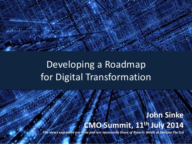 John Sinke July 2014 John Sinke CMO Summit, 11th July 2014 The views expressed are mine and not necessarily those of Resor...