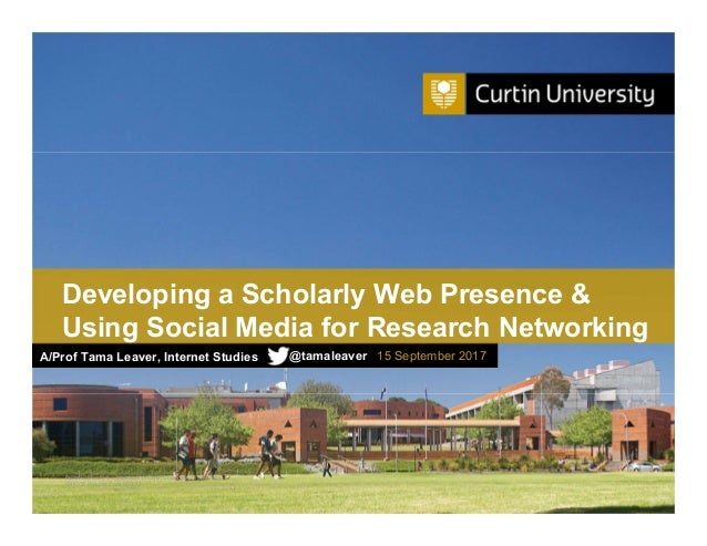 Curtin University is a trademark of Curtin University of Technology CRICOS Provider Code 00301J Developing a Scholarly Web...