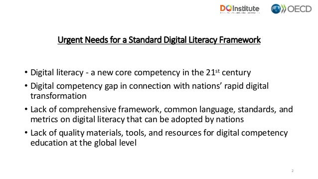 Urgent Needs for a Standard Digital Literacy Framework • Digital literacy - a new core competency in the 21st century • Di...