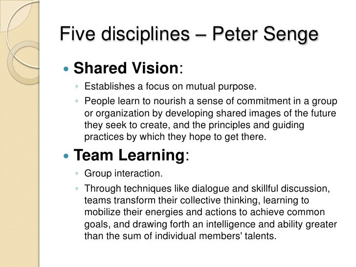 senge s five disciplines We will address each of them, but, like senge, we will begin with the concept of  systems thinking called the fifth discipline, it is the cornerstone of change.