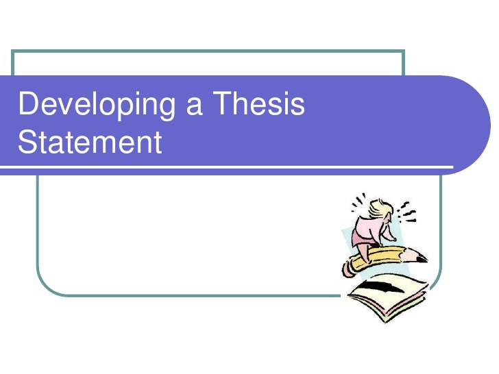 Developing Your Thesis