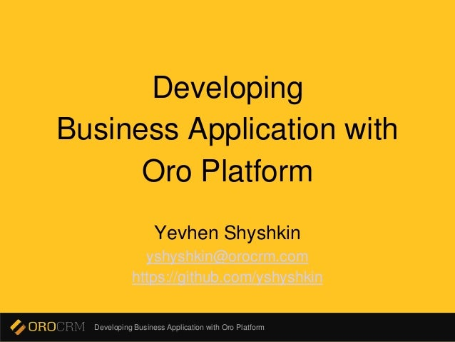Developing business application with Oro Platform