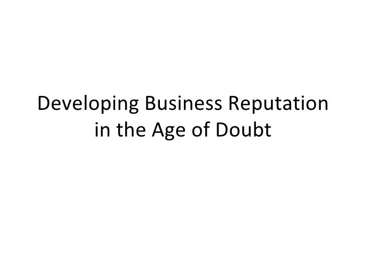 Developing Business Reputation in the Age of Doubt