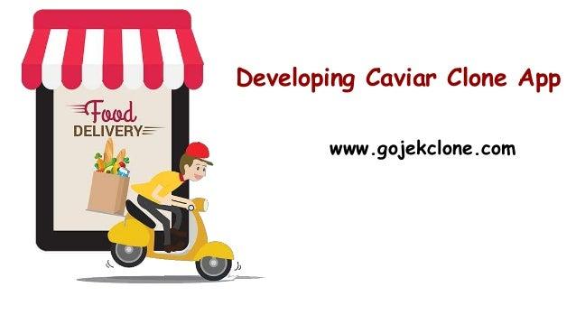 Developing Caviar Clone App www.gojekclone.com
