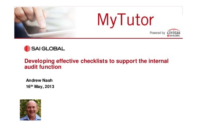 Developing effective checklists to support the internalaudit functionAndrew Nash16th May, 2013