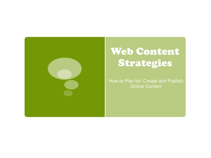 Web Content Strategies<br />How to Plan for, Create and Publish Online Content<br />