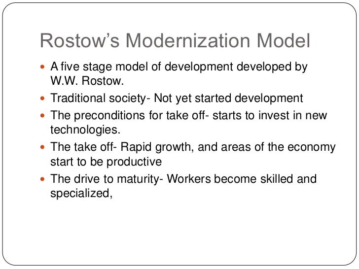 rostows theory of the stages of economic development: what it is? essay Evaluation of rostow's five stages of economic growth model there is overlap with the harrod-domar model ie stages 2 and 3 require increased saving and investment stage 4 requires improvements in technology, which reduces the capital-output ratio.
