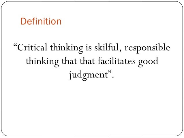 critical thinking ability definition Critical definition, inclined to find fault or to judge with severity, often too readily see more.
