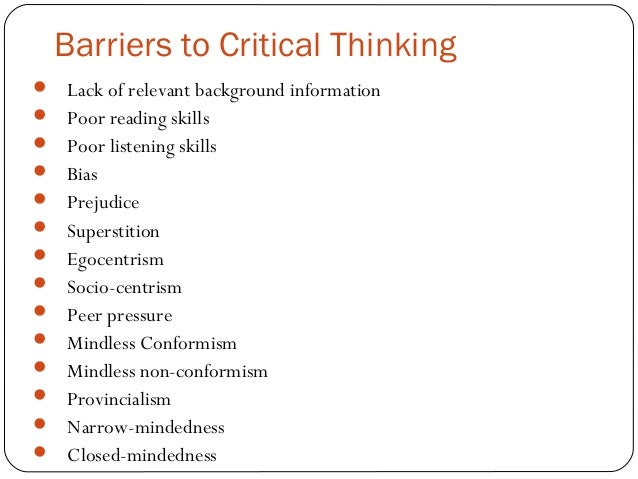 critical thinking abilities Use their critical thinking abilities 2 care to understand and present a position honestly and clearly ideal critical thinkers have the ability to.