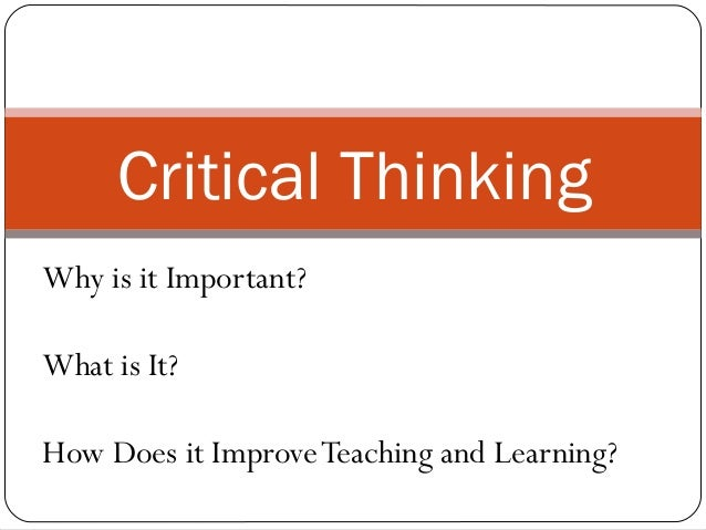 is critical thinking innate Are we are born with some innate sense of critical thinking are we are born with some innate sense of critical thinking or is this simply the product of an education.