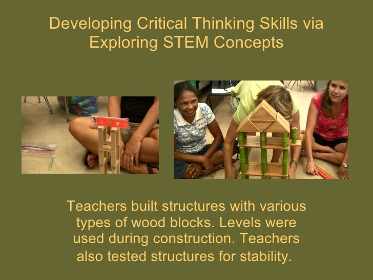 critical thinking in math and science This guide focuses on two important 21st century skills, critical thinking and problem solving, and how to teach them to students.