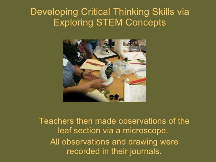 develop critical thinking skills Critical thinking is a way to intervene in your thought process, says linda elder, an educational psychologist and president of the foundation for critical thinking based in tomales, calif.