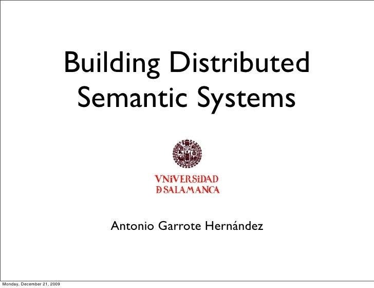 Building Distributed                              Semantic Systems                                   Antonio Garrote Herná...