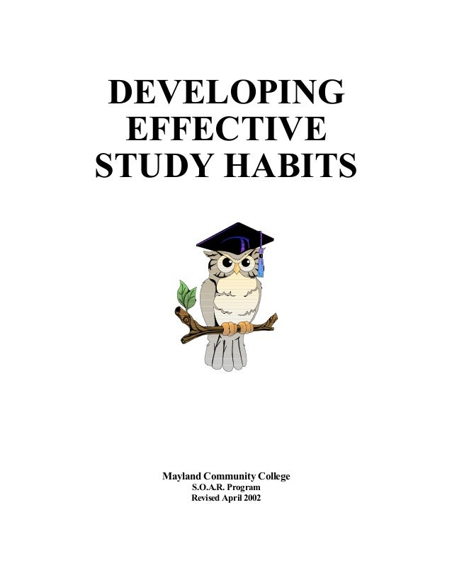 DEVELOPING EFFECTIVE STUDY HABITS  Mayland Community College S.O.A.R. Program Revised April 2002