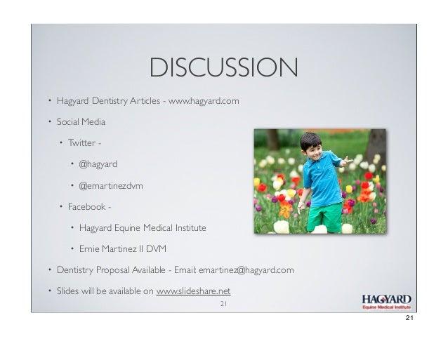 DISCUSSION •  Hagyard Dentistry Articles - www.hagyard.com  •  Social Media •  Twitter • •  •  @hagyard @emartinezdvm  Fac...