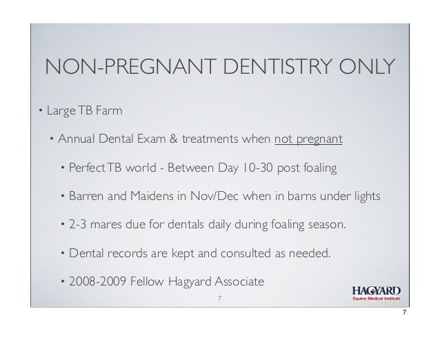 NON-PREGNANT DENTISTRY ONLY •  Large TB Farm •  Annual Dental Exam & treatments when not pregnant •  Perfect TB world - Be...