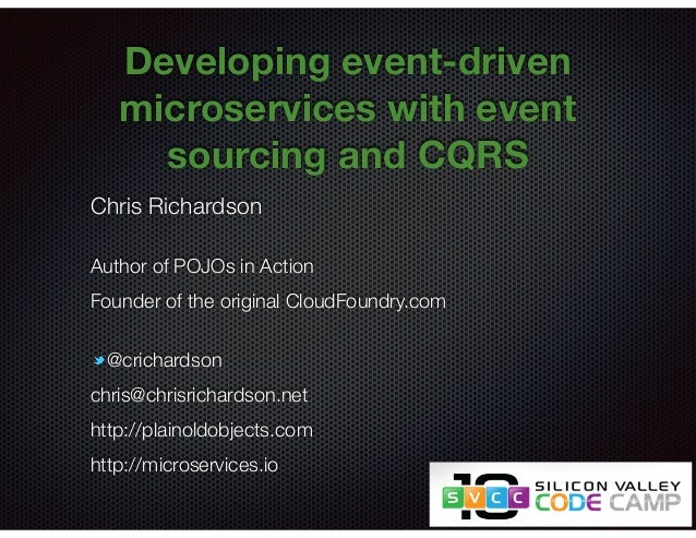 @crichardson Developing event-driven microservices with event sourcing and CQRS Chris Richardson Author of POJOs in Action...