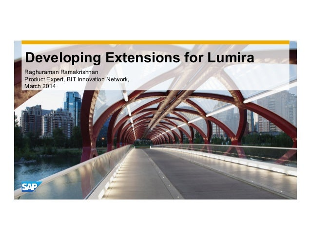 Use this title slide only with an image Use this title slide only with an image Developing Extensions for Lumira Raghurama...