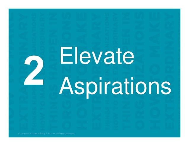 Elevate Aspirations © James M. Kouzes & Barry Z. Posner. All Rights reserved.