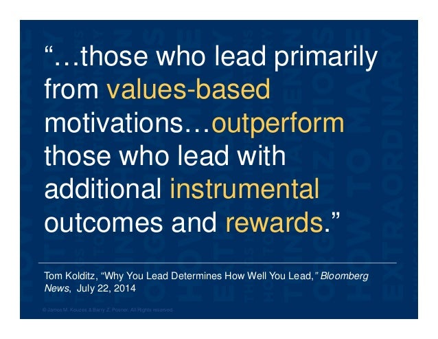 """Tom Kolditz, """"Why You Lead Determines How Well You Lead,"""" Bloomberg News, July 22, 2014 """"…those who lead primarily from va..."""