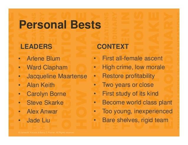 Personal Bests © James M. Kouzes & Barry Z. Posner. All Rights reserved. LEADERS CONTEXT • Arlene Blum • Ward Clapham • Ja...