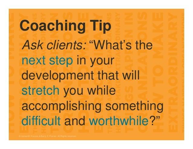 """Coaching Tip Ask clients: """"What's the next step in your development that will stretch you while accomplishing something di..."""