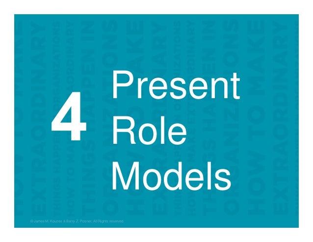 Present Role Models © James M. Kouzes & Barry Z. Posner. All Rights reserved.