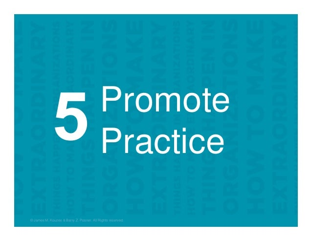 Promote Practice © James M. Kouzes & Barry Z. Posner. All Rights reserved.