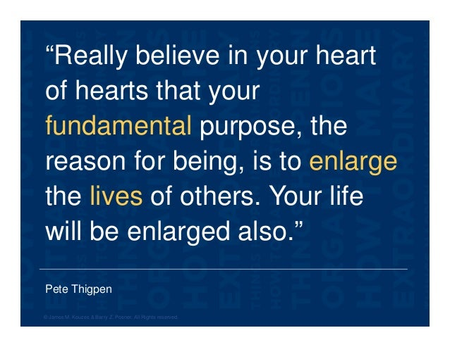 """Pete Thigpen """"Really believe in your heart of hearts that your fundamental purpose, the reason for being, is to enlarge th..."""