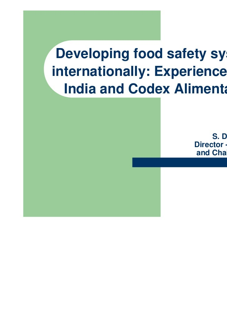 Developing food safety systemsinternationally: Experiences from  India and Codex Alimentarius                          S. ...