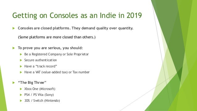 Developing games for consoles as an indie in 2019 Slide 3