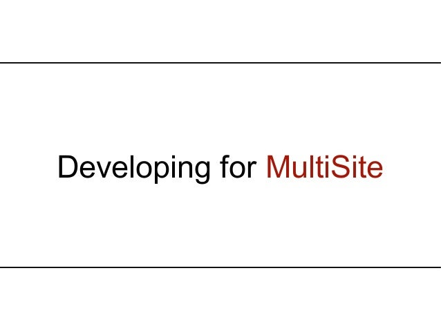 Developing for MultiSite