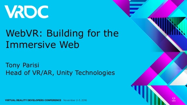 WebVR: Building for the Immersive Web