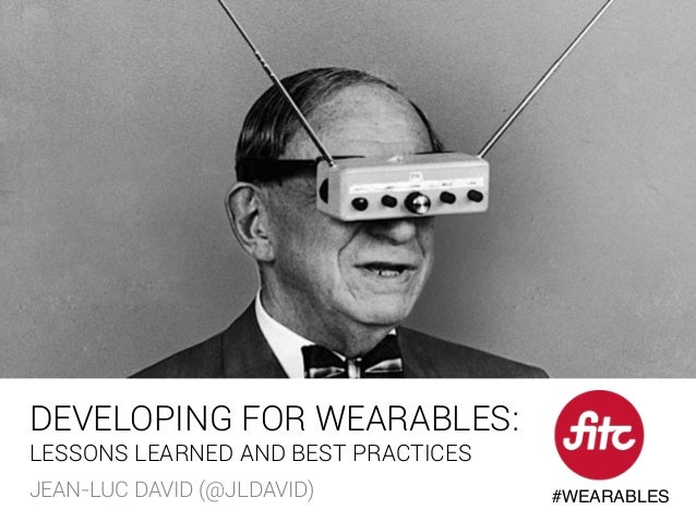 Developing For Wearables - Lessons Learned & Best Practices Slide 2