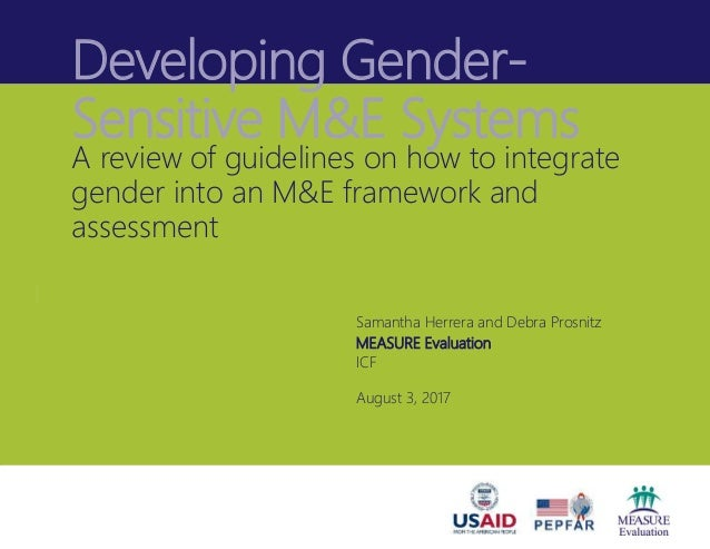 Developing Gender- Sensitive M&E Systems A review of guidelines on how to integrate gender into an M&E framework and asses...