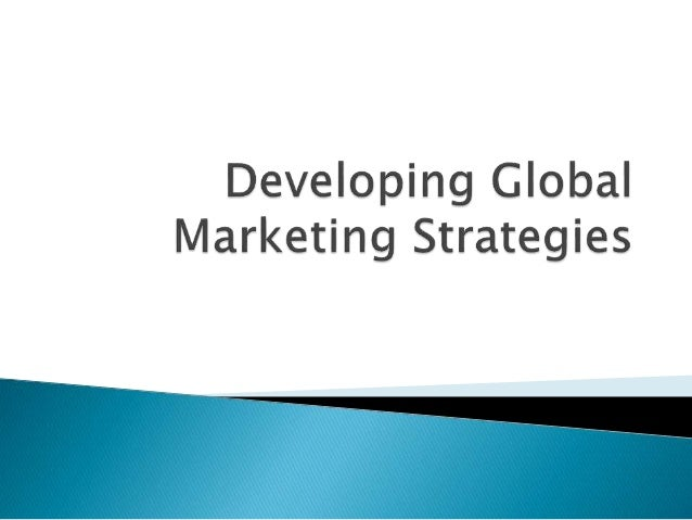 global marketing strategies Definition of global marketing: different strategies are implemented based on the region the company is marketing to global entrepreneurship examples.