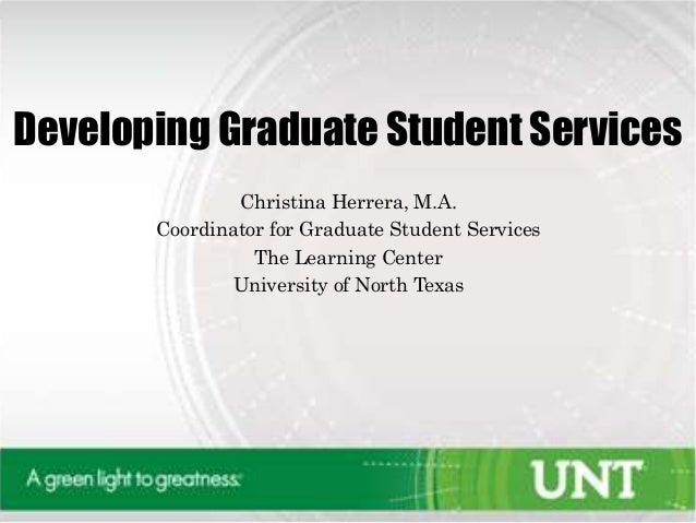 Developing Graduate Student Services Christina Herrera, M.A. Coordinator for Graduate Student Services The Learning Center...