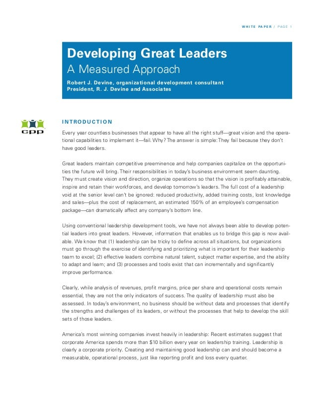 W H I T E PA P E R / PAG E 1  Developing Great Leaders  A Measured Approach  Robert J. Devine, organizational development ...
