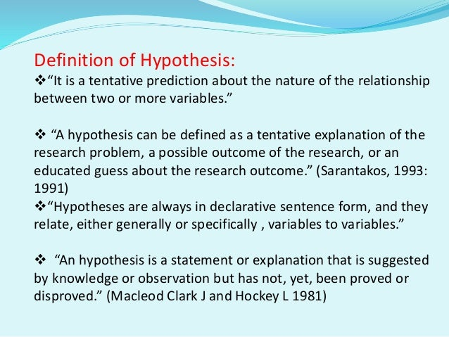 define hypothesis in research Basic definition: a hypothesis is a prediction about the outcome of a study this  prediction is what we believe will hold up or be true for the population at large,.
