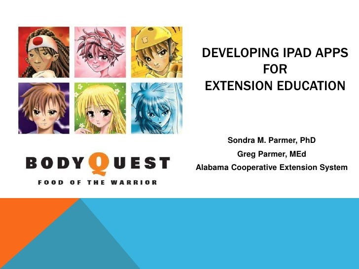 DEVELOPING IPAD APPS         FOR EXTENSION EDUCATION       Sondra M. Parmer, PhD         Greg Parmer, MEdAlabama Cooperati...