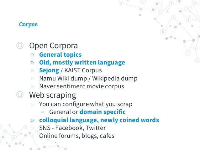 Corpus ◎ None of these provide perfectly fit domain-specific Q&A ◎ You should make sure that you (will) have enough chat d...
