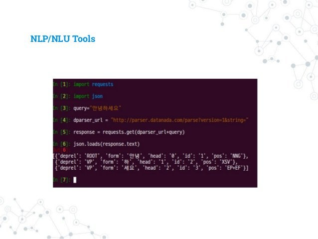 NLP/NLU Tools ◎ NE tagger ○ annie (CRF + SVM) ◉ Not the best, but the only open-source Korean NE tagger ○ Tagger (Bi-LSTM ...