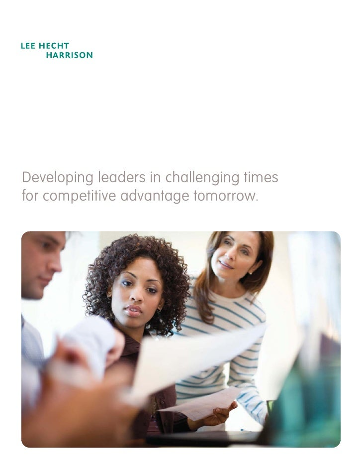 Developing leaders in challenging times for competitive advantage tomorrow.