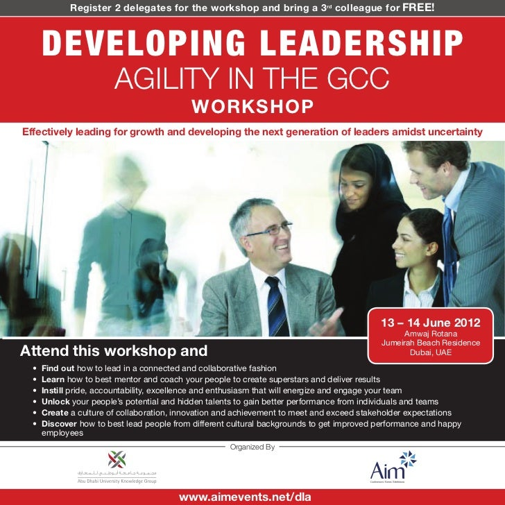 Register 2 delegates for the workshop and bring a 3 rd colleague for FREE!      DEVELOPING LEADERSHIP                     ...