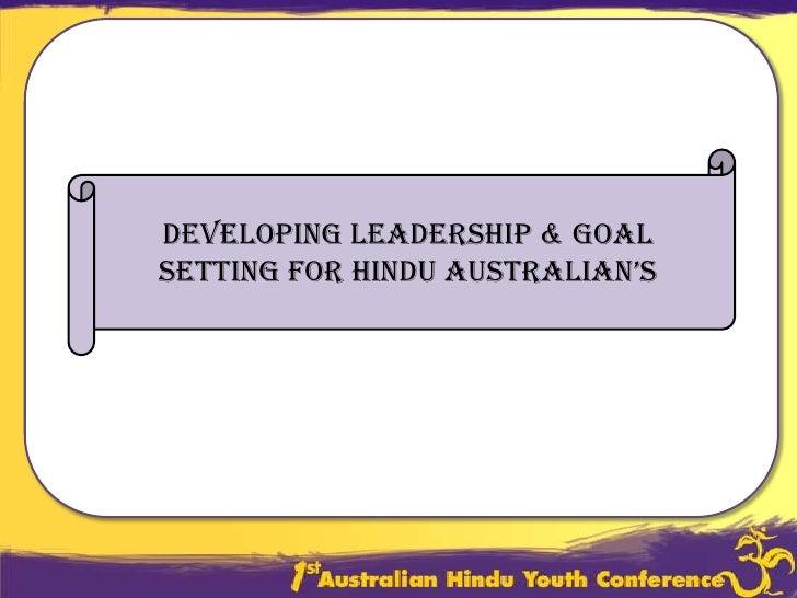 Developing Leadership & Goal Setting for Hindu Australian's<br />