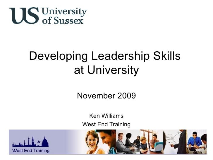 Developing Leadership Skills  at University November 2009 Ken Williams West End Training © West End Training