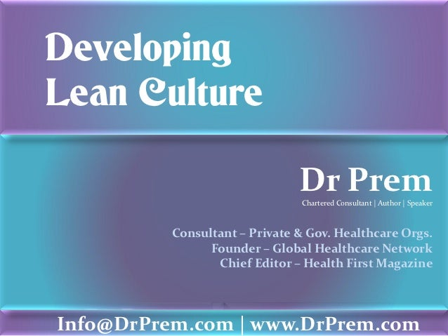 DevelopingLean Culture                               Dr Prem                               Chartered Consultant | Author |...