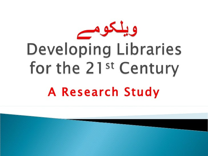 Developing libraries for the 21st century
