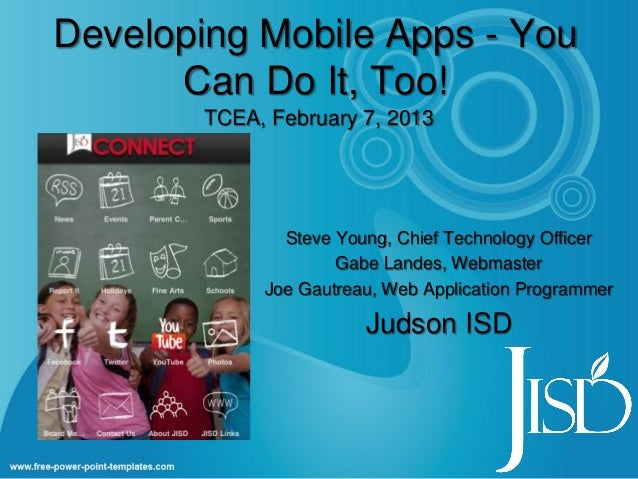 Developing Mobile Apps - You      Can Do It, Too!        TCEA, February 7, 2013               Steve Young, Chief Technolog...
